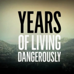 """Years of Living Dangerously"" watch party 7pm 10 May at Kent House"
