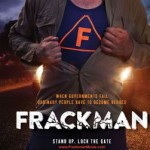 Frackman is back for another showing and discussion