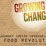 Progressive Cinema: Growing Change — A Journey Inside Venezuela's Food Revolution
